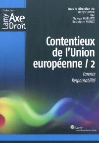 Contentieux de l'Union européenne. Volume 2, Carence, responsabilité