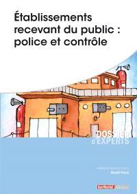 Etablissements recevant du public : police et contrôle