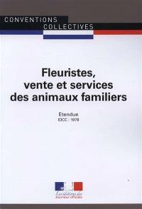 Fleuristes, vente et services des animaux familiers (IDCC 1978) : convention collective nationale du 21 janvier 1997 (étendue par arrêté du 7 octobre 1977)