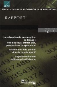 La prévention de la corruption en France, état des lieux, chiffres clés, perspectives, jurisprudence : rapport 2015