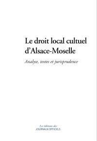 Le droit local cultuel d'Alsace-Moselle : analyse, textes et jurisprudence
