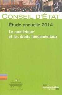 Le numérique et les droits fondamentaux : étude annuelle 2014 : rapport adopté par l'assemblée générale du Conseil d'Etat le 17 juillet 2014