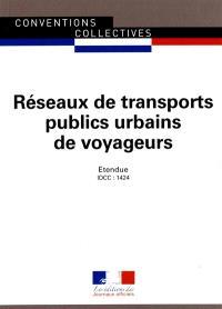 Réseaux de transports publics urbains de voyageurs (IDCC 1424) : convention collective nationale du 11 avril 1986 (étendue par arrêté du 25 janvier 1993)