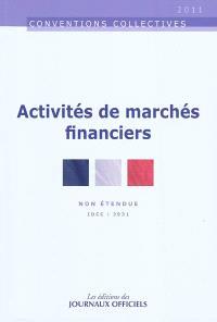 Activités de marchés financiers : convention collective nationale du 11 juin 2010 : non étendue : IDCC 2931