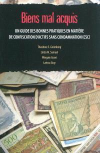 Biens mal acquis : un guide des bonnes pratiques en matière de confiscation d'actifs sans condamnation, CSC