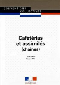 Cafétérias et assimilés (chaînes) : convention collective étendue : IDCC 2060