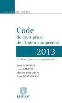 Code de droit pénal de l'Union européenne : 2013