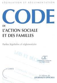 Code de l'action sociale et des familles : parties législative et réglementaire