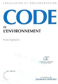 Code de l'environnement : partie législative : texte mis à jour au 27 février 2002