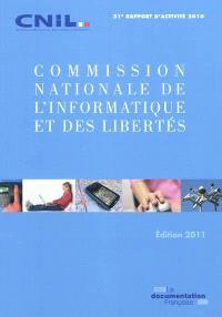 Commission nationale de l'informatique et des libertés : 31e rapport d'activité 2010