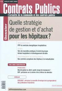 Contrats publics, l'actualité de la commande et des contrats publics. n° 101, Quelle stratégie de gestion et d'achat pour les hôpitaux ?