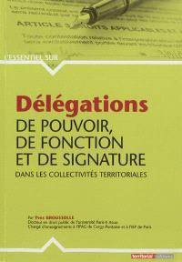 Délégations de pouvoir, de fonction et de signature dans les collectivités territoriales