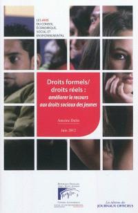 Droits formels-droits réels : améliorer le recours aux droits sociaux des jeunes : avis du Conseil économique, social et environnemental, mandature 2010-2015, séance du 12 juin 2012