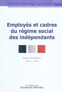 Employés et cadres du régime social des indépendants : convention collective nationale du 20 mars 2008 : IDCC 2798