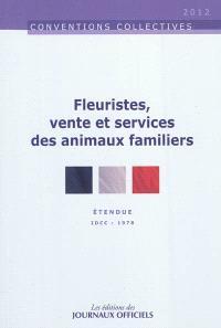 Fleuristes, vente et services des animaux familiers : convention collective étendue : IDCC 1978