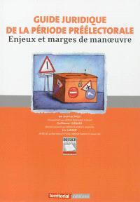 Guide juridique de la période préélectorale : enjeux et marges de manoeuvre