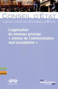 L'application du nouveau principe Silence de l'administration vaut acceptation : étude adoptée le 30 janvier 2014 par l'assemblée générale plénière du Conseil d'Etat