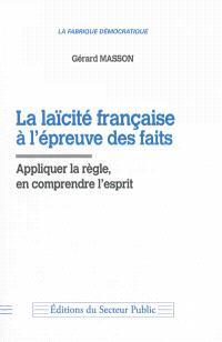 La laïcité française à l'épreuve des faits : appliquer la règle, en comprendre l'esprit