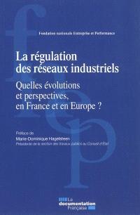 La régulation des réseaux industriels : quelles évolutions et perspectives, en France et en Europe ?