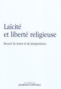Laïcité et liberté religieuse : recueil de textes et de jurisprudence