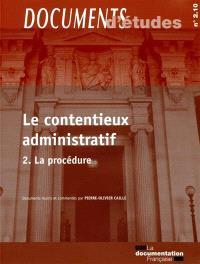 Le contentieux administratif. Volume 2, La procédure