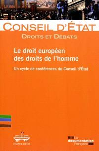 Le droit européen des droits de l'homme : un cycle de conférences du Conseil d'Etat
