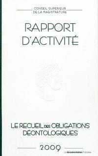 Le recueil des obligations déontologiques : rapport d'activité 2009
