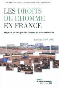 Les droits de l'homme en France : regards portés par les instances internationales : rapport 2009-2011