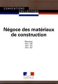Négoce des matériaux de construction : conventions collectives nationales : ouvriers (IDCC 398), ETAM (IDCC 533), cadres (IDCC 652)
