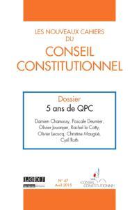 Nouveaux cahiers du Conseil constitutionnel (Les). n° 47, 5 ans de QPC