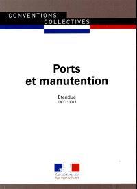 Ports et manutention : convention collective nationale du 15 avril 2011 étendue par arrêté du 6 aout 2012 : IDCC 3017