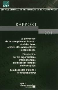 Service central de prévention de la corruption : rapport pour l'année 2011 au Premier ministre et au Garde des Sceaux, Ministre de la justice