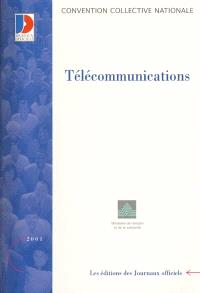 Télécommunications : convention collective nationale du 26 avril 2000, étendue par arrêté du 12 octobre 2000
