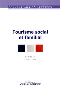 Tourisme social et familial : étendue : IDCC 1316