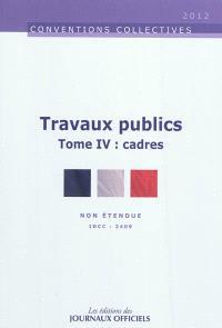 Travaux publics. Volume 4, Cadres : non étendue