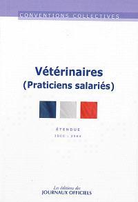 Vétérinaires (praticiens salariés) : convention collective étendue : IDCC 2564