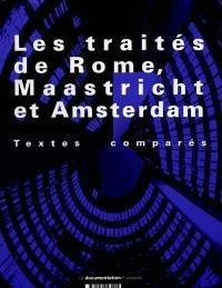 Les traités de Rome, Maastricht et Amsterdam : le traité sur l'Union européenne et le traité instituant la Communauté européenne modifiés par le traité d'Amsterdam : textes comparés, édition 1999