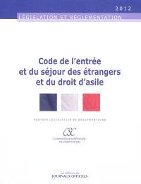 Code de l'entrée et du séjour des étrangers et du droit d'asile : parties législative et réglementaire