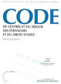 Code de l'entrée et du séjour des étrangers et du droit d'asile, partie législative