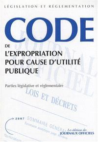 Code de l'expropriation pour cause d'utilité publique : parties législative et réglementaire