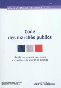 Code des marchés publics : guide de bonnes pratiques en matière de marchés publics
