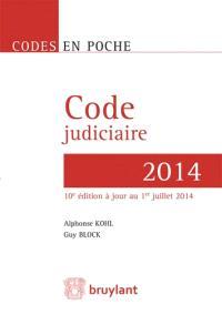 Code judiciaire 2014 : principales conventions internationales en matière de procédure civile et dispositions de droit judiciaire contenues dans des textes particuliers
