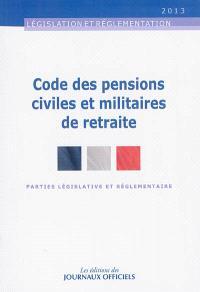 Codes des pensions civiles et militaires de retraite : parties législative et réglementaire