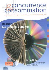 Concurrence & consommation. n° 165, Les produits culturels