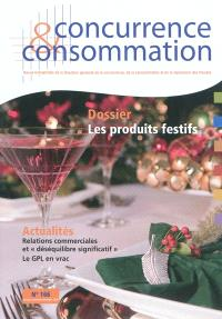 Concurrence & consommation. n° 166, Les produits festifs