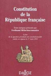 Constitution de la République française 2010 : texte intégral de la Constitution de la Ve République à jour de la question priorotaire de constitutionnalité entrée en vigeur le 1er mars 2010