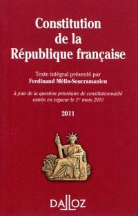 Constitution de la République française 2011 : texte intégral de la Constitution de la Ve République à jour de la question prioritaire de constitutionnalité entrée en vigueur le 1er mars 2010