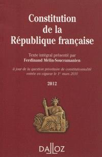 Constitution de la République française 2012 : texte intégral de la Constitution de la Ve République à jour de la question prioritaire de constitutionnalité entrée en vigueur le 1er mars 2010