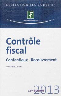 Contrôle fiscal 2013 : contentieux, recouvrement