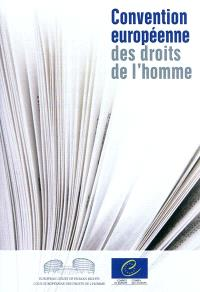 Convention européenne des droits de l'homme : telle qu'amendée par les protocoles numéros 11 et 14